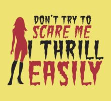 Halloween funny sexy lady Don't try to SCARE me! I THRILL EASILY! by jazzydevil