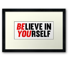 Believe in Yourself Framed Print