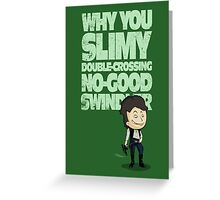 Slimy, Double-Crossing No-Good Swindler (Star Wars) Greeting Card