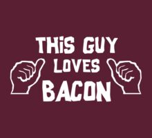 This Guy Loves Bacon by contoured