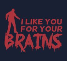I like you for your brains Kids Clothes