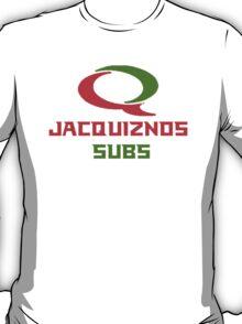 Jacquiznos Subs T-Shirt