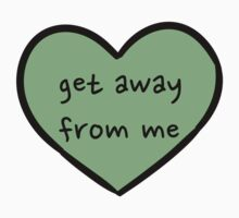 Sassy Heart–get away from me– leaf green by Sam Asselman