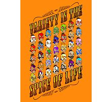 Variety is the spice of life Photographic Print
