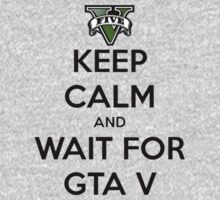 Keep calm and wait for GTA V by JustCarter