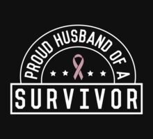 Proud Husband of a Survivor by causes