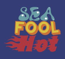 SEA FOOL HOT  by DanDav