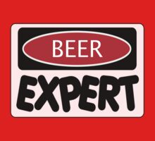 BEER EXPERT, FUNNY DANGER STYLE FAKE SAFETY SIGN by DangerSigns