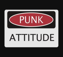 PUNK ATTITUDE, FUNNY FAKE SAFETY SIGN by DangerSigns