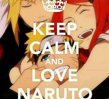 Keep Calm and Love Naruto by StunnaManxJay