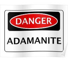 DANGER ADAMANITE FAKE ELEMENT FUNNY SAFETY SIGN SIGNAGE Poster