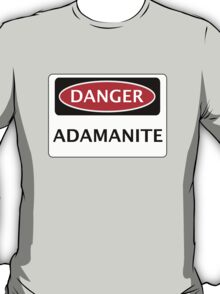 DANGER ADAMANITE FAKE ELEMENT FUNNY SAFETY SIGN SIGNAGE T-Shirt