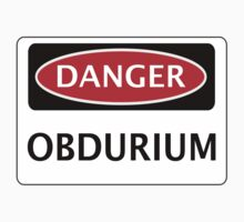 DANGER OBDURIUM FAKE ELEMENT FUNNY SAFETY SIGN SIGNAGE by DangerSigns