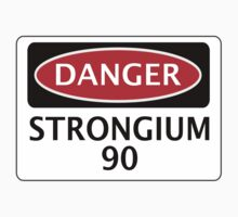DANGER STRONGIUM 90 FAKE ELEMENT FUNNY SAFETY SIGN SIGNAGE by DangerSigns