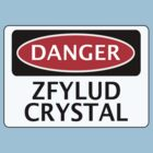 DANGER ZFYLUD CRYSTAL FAKE ELEMENT FUNNY SAFETY SIGN SIGNAGE by DangerSigns
