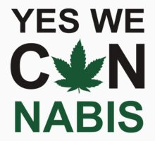 Yes We Can Cannabis Marijuana t shirt  by meganfart
