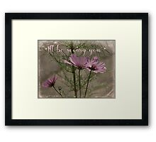 """I'll be seeing you""  card. Framed Print"
