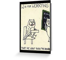 W is for Worries Greeting Card