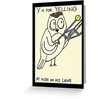 Y is for Yelling Greeting Card