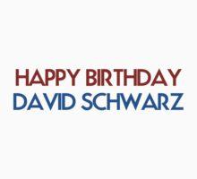 Happy Birthday David Schwarz by AFLRB