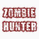 Zombie Hunter by keirrajs
