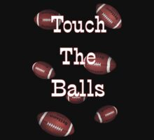 Touch the Balls .. tee shirt by LoneAngel