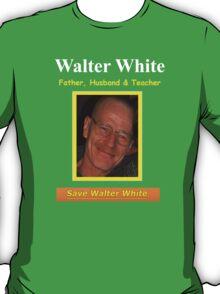 SAVE WALTER WHITE! T-Shirt