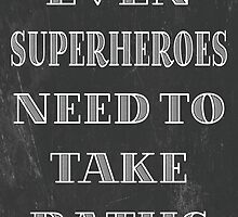 Superheroes Need Baths by friedmangallery