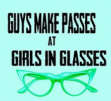 Guys Like Girls in Glasses by geekchicprints