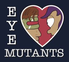 Eye Heart Mutants by BanzaiDesigns