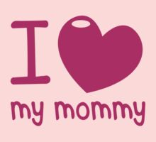 I LOVE (Heart) my MOMMY! cute mothers day shirt by jazzydevil