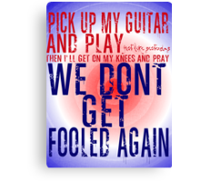 The Who Won't Get Fooled Again Canvas Print