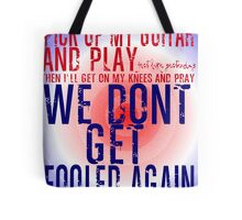 The Who Won't Get Fooled Again Tote Bag