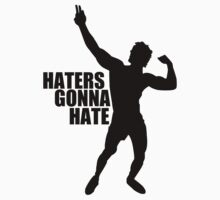 Zyzz Haters Gonna Hate Black by ZyzzShirts