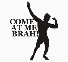Zyzz Come at me Brah Black by ZyzzShirts