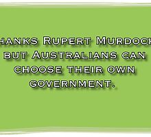 Thanks Rupert Murdoch, but Australians can choose by Toradellin