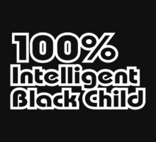 100% Intelligent Black Child by forgottentongue