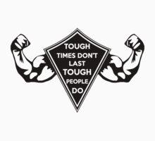 Tough Times don't last... Tough People do! Dark Kids Clothes