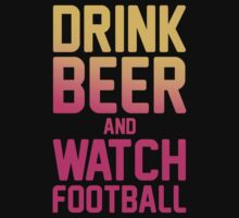Drink Beer and Watch Football by Look Human