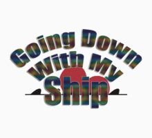Going down with my ship - Rainbow Text by caldayjd