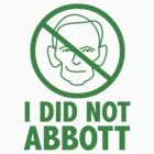 I did not Abbott (sticker, green text) by James Hutson