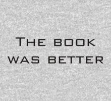 The book was better by Kirdinn