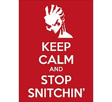 Keep Calm and Stop Snitchin' Photographic Print