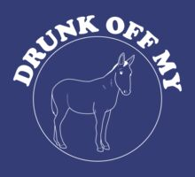 Drunk off my ass by partyanimal