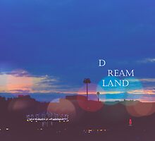 Dreamland by skcele