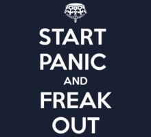 Start Panic And Freak Out by trinityery
