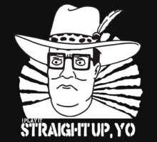 Straight up, yo by LittleSister