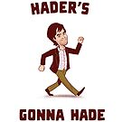 Hader's Gonna Hade (Light Colors) by Lee Bretschneider