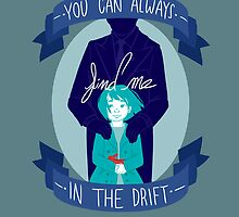 You Can Always Find Me In The Drift (Print) by Kelly Best