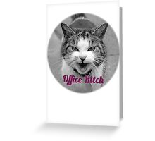 office bitch Greeting Card